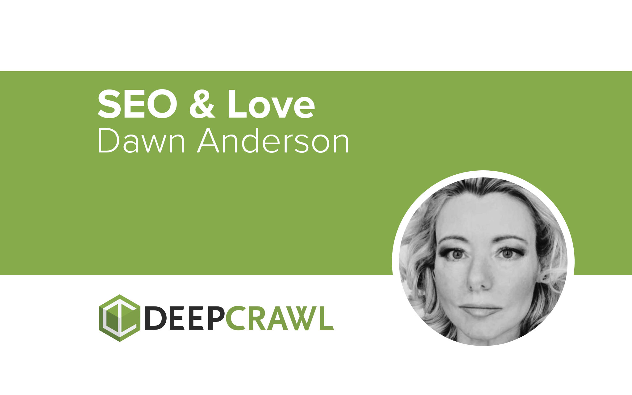 SEO & Love 'twitter-view' with Dawn Anderson Director of Move It Marketing - DeepCrawl