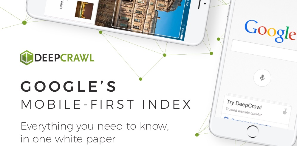DeepCrawl's Ultimate Guide to Google's Mobile-first Index