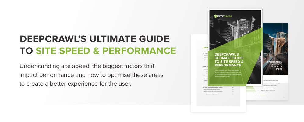 DeepCrawl's Ultimate Guide to Site Speed & Performance PDF