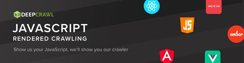 JavaScript rendered crawling DeepCrawl