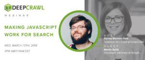 Martin Splitt and Ashley Berman Hale DeepCrawl JavaScript webinar