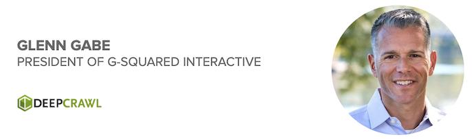 Glenn Gabe, President of G-Squared Interactive
