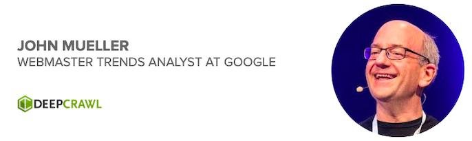 John Mueller, Webmaster Trends Analyst at Google