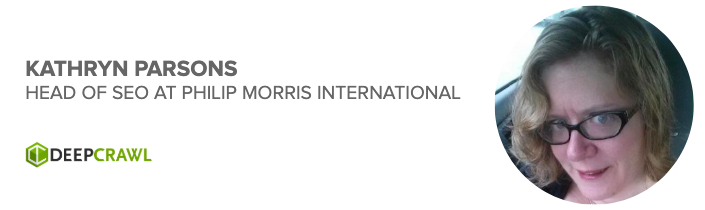 Kathryn Parsons, Head of SEO at Philip Morris International