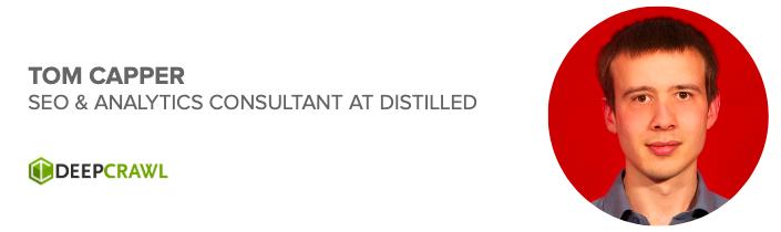 Tom Capper, SEO & Analytics Consultant at Distilled