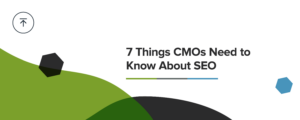 What CMOs need to know about SEO