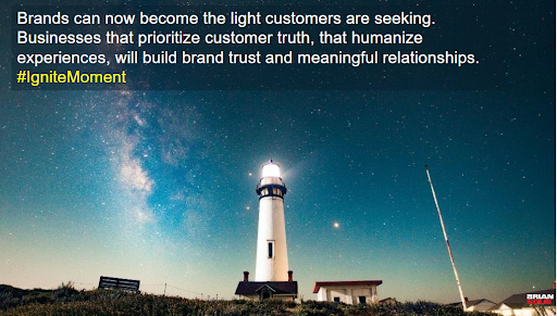 brands can now become the light customers are seeking