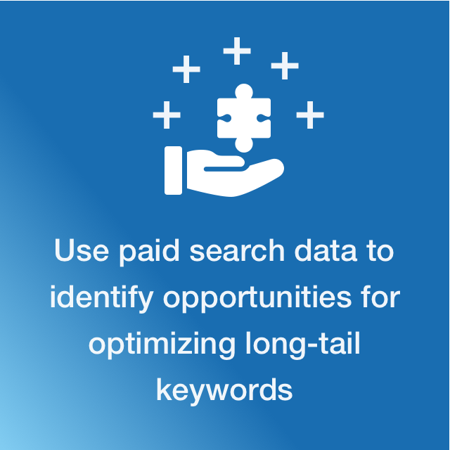 use paid search data to optimize for long-tail keywords