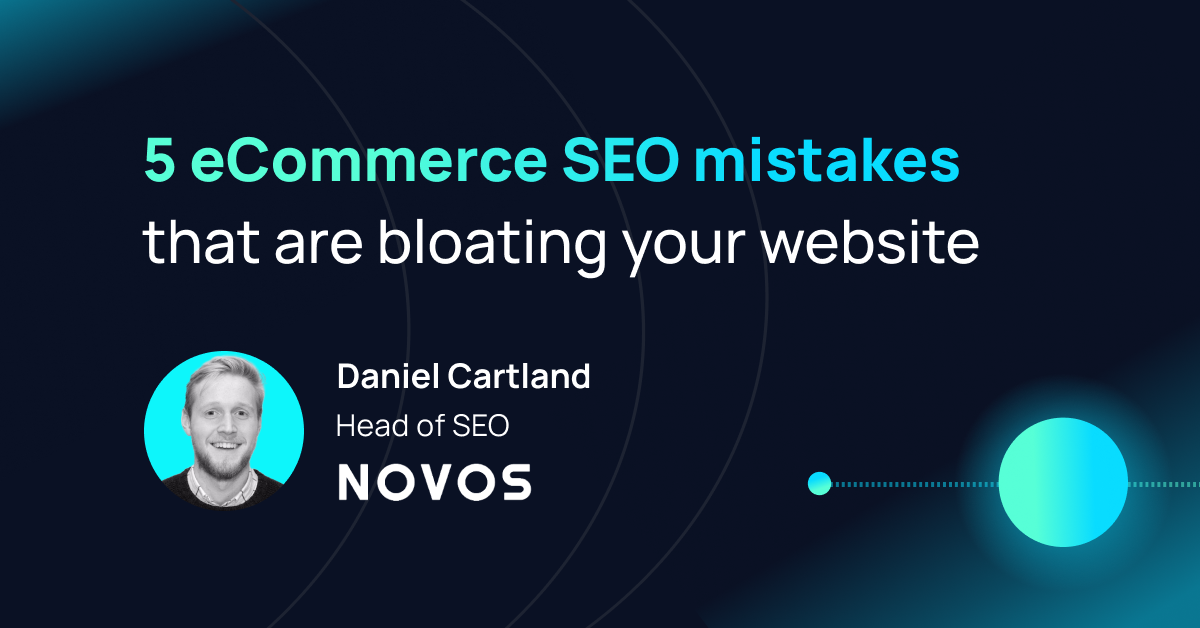 Blog post header for 5 eCommerce SEO mistakes written by NOVOS Head of SEO